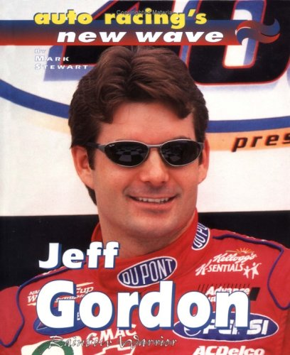 9780761318712: Jeff Gordon:Rainbow Warrior (Auto Racing's New Wave)