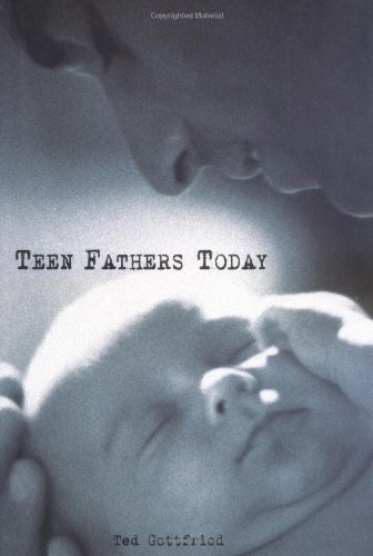 Teen Fathers Today: Gottfried, Ted