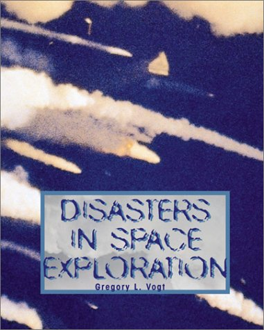 9780761319207: Disasters In Space Exploration