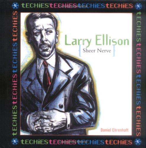 Larry Ellison, Sheer Nerve (Techies): Daniel Ehrenhaft