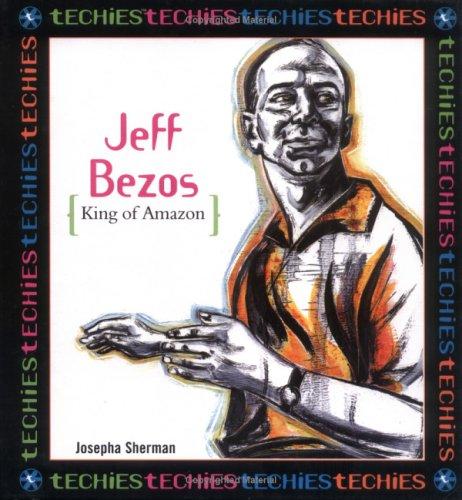 9780761319634: Jeff Bezos:King Of Amazon.Com (Techies)