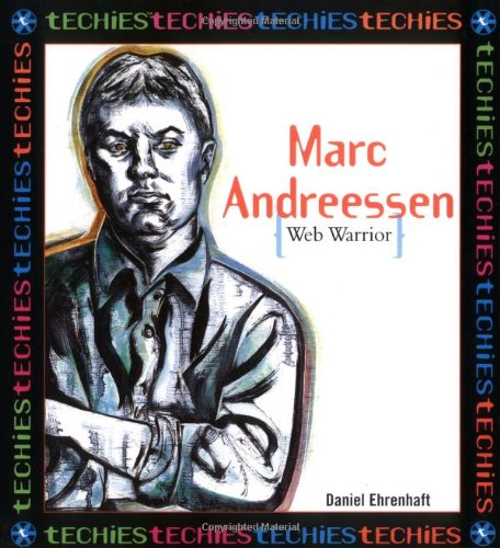 9780761319641: Marc Andreesson:Web Warrior (Techies)