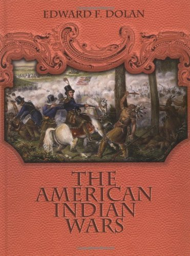 The American Indian Wars: Dolan, Edward F.,