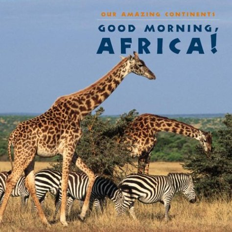 9780761319931: Good Morning, Africa! (Our Amazing Continents)