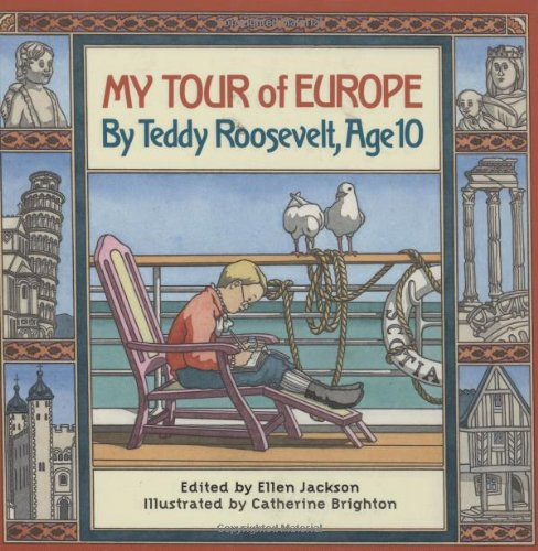 9780761319986: My Tour Of Europe: By Teddy Roosevelt , Age 10