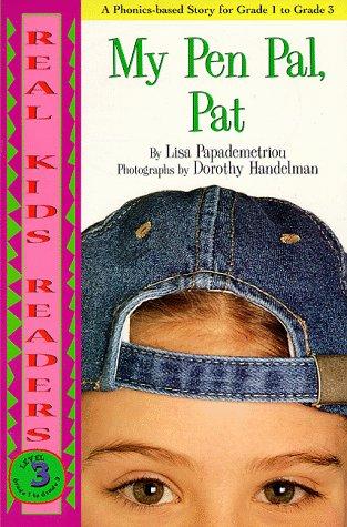 My Pen Pal Pat (Real Kids Readers): Lisa Papademetriou
