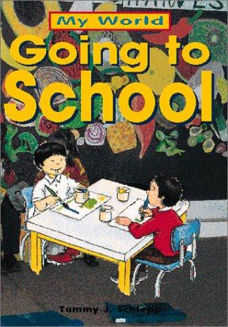 9780761321682: Going To School (My World)