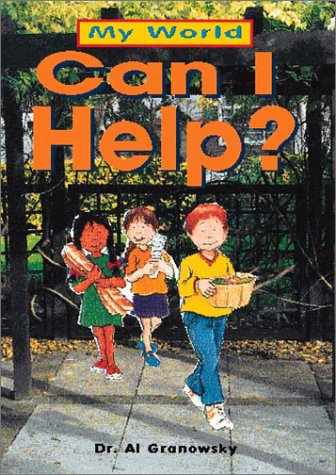 Can I Help? (My World (Copper Beech)): Granowsky, Alvin