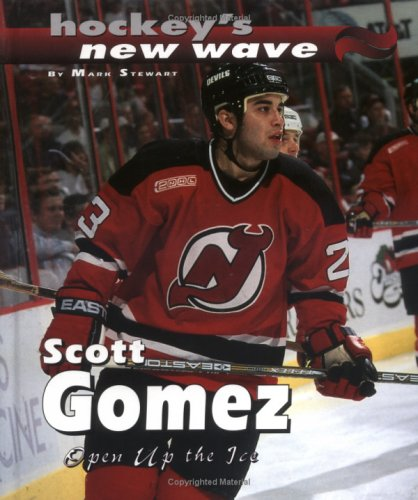 9780761322689: Scott Gomez: Open Up The Ice (New Wave)