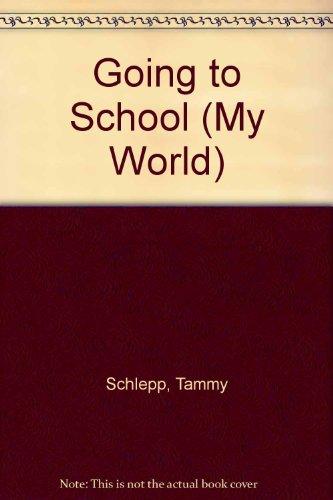 9780761322979: Going To School (My World)