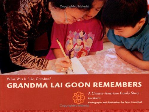 Grandma Lai Goon Remembers (What Was It Like, Grandma?): Morris, Ann