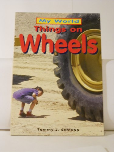 9780761323365: Things On Wheels (My World)