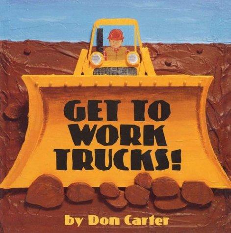 9780761323754: Get To Work, Trucks!