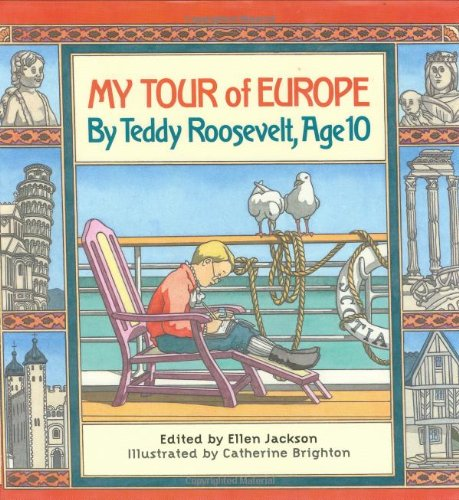 9780761325161: My Tour of Europe: By Teddy Roosevelt, Age 10