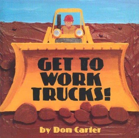 9780761325185: Get To Work, Trucks! (Single Titles)