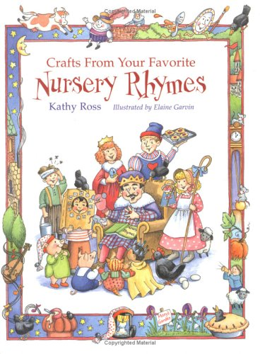 Crafts From Your Favorite Nursery Rhymes (Single Titles): Kathy Ross
