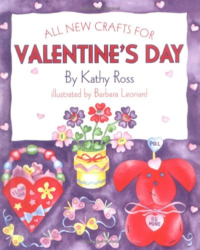 All New Crafts For Valentines (All-New Holiday Crafts for Kids): Ross. Kathy