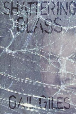 Shattering Glass (Single Titles) (0761326014) by Gail Giles