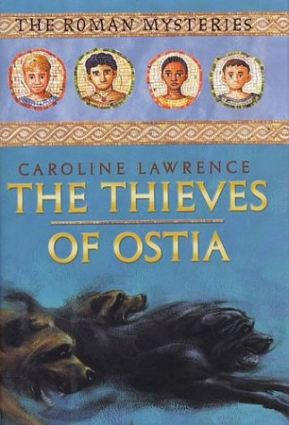 9780761326021: The Thieves of Ostia: The Roman Mysteries, Book I