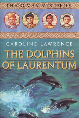 9780761326069: The Dolphins of Laurentum: The Roman Mysteries, Book IV