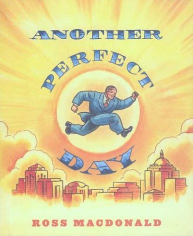 Another Perfect Day (Single Titles): Ross MacDonald