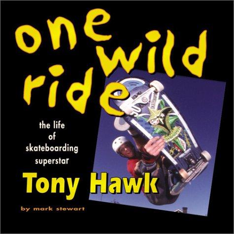 9780761326663: One Wild Ride: The Life of Skateboarding Superstar Tony Hawk (Single Titles)