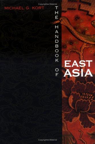 The Handbook of East Asia: Michael G. Kort