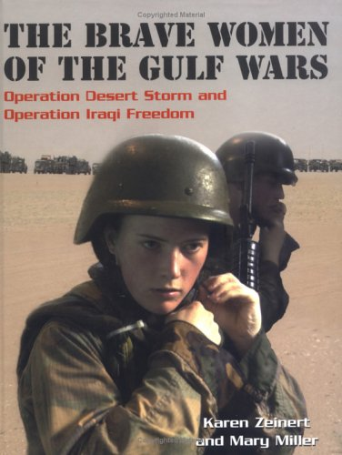 9780761327059: The Brave Women of the Gulf Wars: Operation Desert Storm and Operation Iraqi Freedom (Women at War)