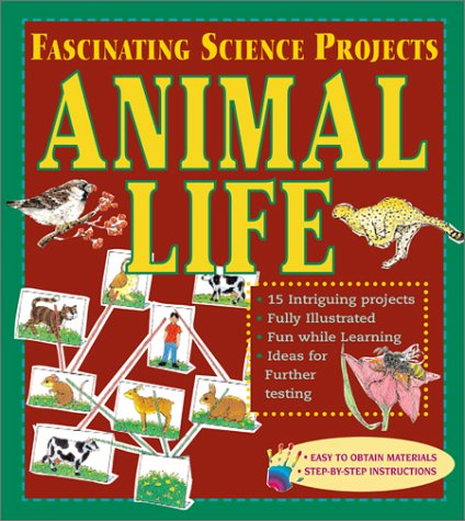 9780761327165: Animal Life (Fascinating Science Projects)