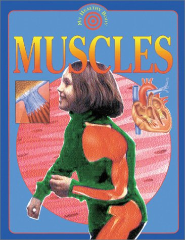 9780761327332: Muscles (My Healthy Body)