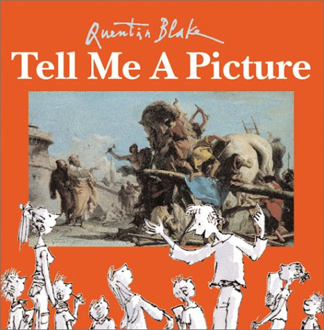 Tell Me a Picture (9780761327486) by Quentin Blake