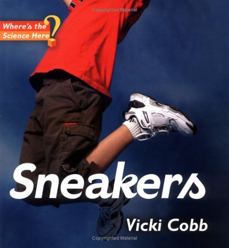 Sneakers (Where's the Science Here?): Cobb, Vicki