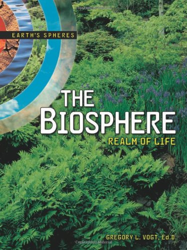 9780761328407: The Biosphere: Realm of Life (Earth's Spheres)