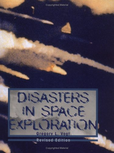 9780761328957: Disasters in Space Exploration: Revised Edition