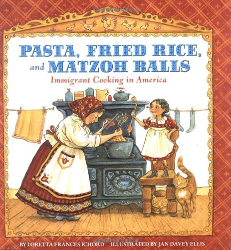 9780761329138: Pasta, Fried Rice, And Matzoh Balls: Immigrant Cooking In America (Cooking Through Time)