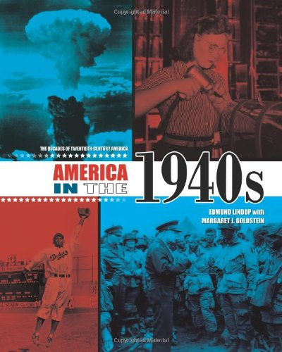 9780761329459: America in the 1940s (The Decades of Twentieth-Century America)