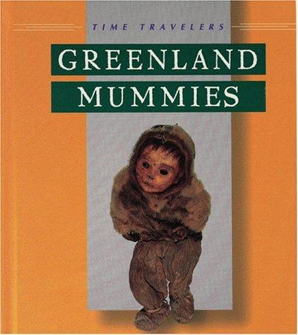 Greenland Mummies (Time Travelers (Twenty First Century)): Buell Janet