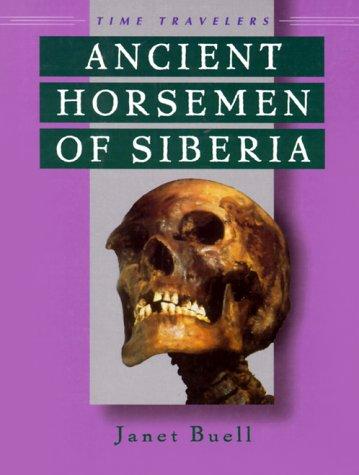 Ancient Horsemen of Siberia: Janet Buell