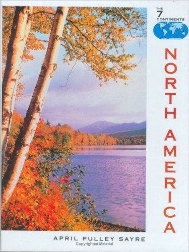 North American (The Seven Continents): April Pulley Sayre