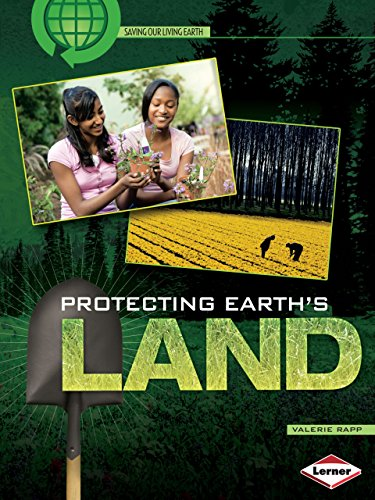 Protecting Earth's Land (Saving Our Living Earth (Paperback)): Rapp, Valerie