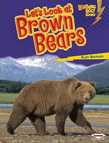 Let's Look at Brown Bears (Lightning Bolt Books: Animal Close-Ups (Library)) (076133890X) by Dr Ruth Berman
