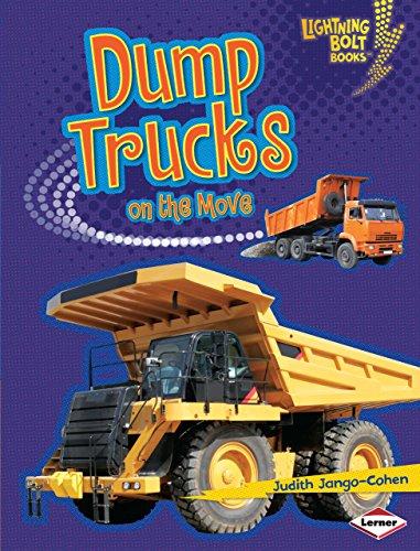 Dump Trucks on the Move Format: Library: Judith Jango-Cohen