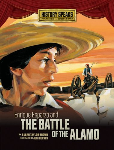 9780761339427: Enrique Esparza and the Battle of the Alamo (History Speaks: Picture Books Plus Reader's Theater)