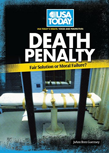 Death Penalty: Fair Solution or Moral Failure? (USA Today's Debate: Voices & Perspectives)...