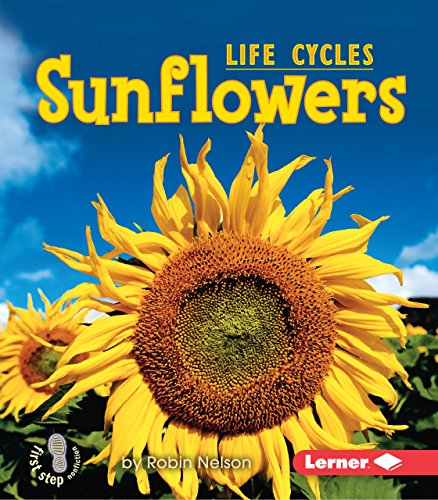 9780761341215: Sunflowers (First Step Nonfiction: Plant Life Cycles)
