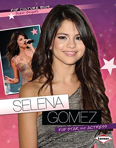 9780761341420: Selena Gomez: Pop Star and Actress (Pop Culture Bios)