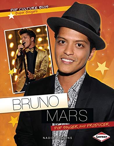 Bruno Mars: Pop Singer and Producer (Pop Culture Bios: Super Singers): Nadia Higgins