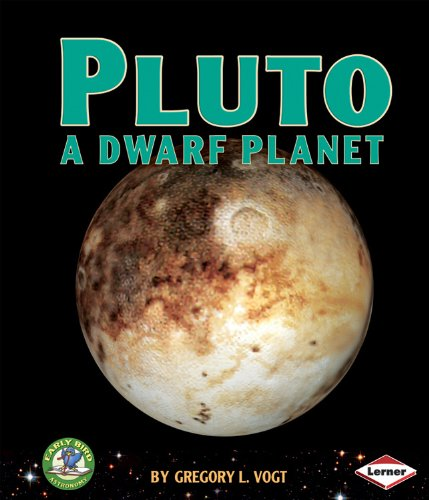 9780761341574: Pluto: A Dwarf Planet (Early Bird Astronomy)