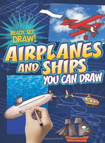 9780761341666: Airplanes and Ships You Can Draw (Ready, Set, Draw!)