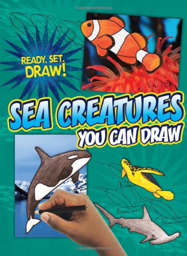 Sea Creatures You Can Draw (Ready, Set, Draw!): Nicole Brecke